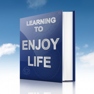 Learn to Enjoy Life